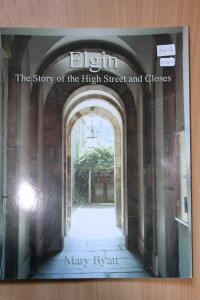 Elgin: The Story of the High Street and Closes by Mary Byatt