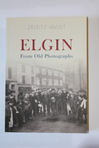 Front cover of book: Elgin from old Photographs by Jenny Main