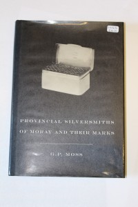 Front cover of book: Provincial Silversmiths of Moray and their Marks by G P Moss