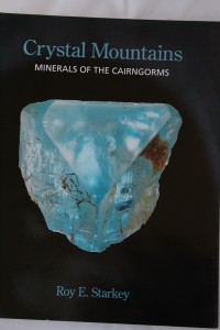 Front cover of book: Crystal Mountains: Minerals of the Cairngorms by Roy E Starkey