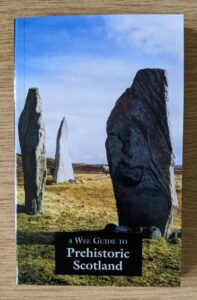 A WEE GUIDE TO PREHISTORIC SCOTLAND